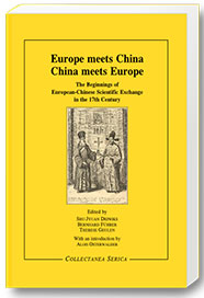 Bernhard Fuehrer - Europe  meets Chine - China meets Europe. The Beginnings of European-Chinese  Scientific Exchange in the 17th Century