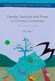 Jieyu Liu - Gender, Sexuality and Power in Chinese Companies