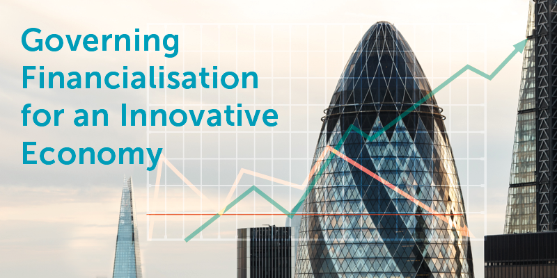 Governing Financialisation for an Innovative Economy: Investment in High-Value Productive Capabilities in the UK