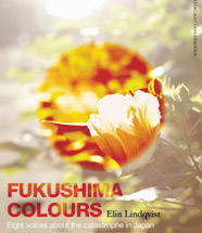 Fukushima Colours- Voices of recovery after the catastrophe in Japan