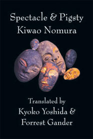 Book cover: Spectacle & Pigsty: Selected Poems of Kiwao Nomura