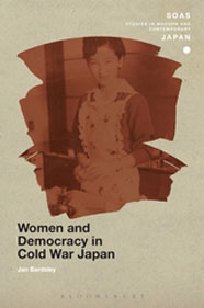 Jan Bardsley - Women and Democracy in Cold War Japan