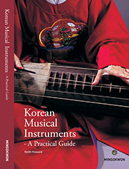 Korean Musical Instruments: A Practical Guide (Second edition)