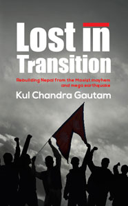 Kul Gautam 'Lost in Transition: Rebuilding Nepal'