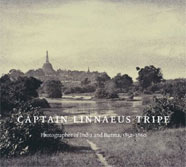 Captain Linnaeus Tripe:Photographer of India and Burma, 1852-1860