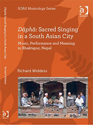 Richard Widdess - book cover - Dāphā: Sacred Singing in a South Asian City. Music, Performance and Meaning in Bhaktapur, Nepal