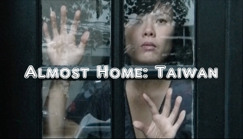 Almost Home: Taiwan
